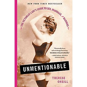 Unmentionable - The Victorian Lady's Guide to Sex - Marriage - and Man