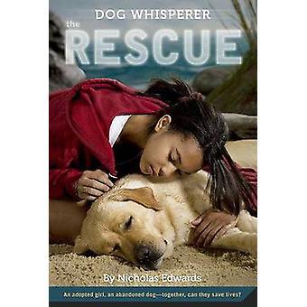 Dog Whisperer - The Rescue by Nicholas Edwards - 9780312367688 Book