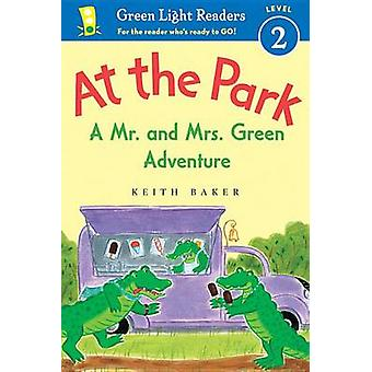 At the Park - A Mr. and Mrs. Green Adventure by Keith Baker - 97805445