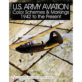 U.S. Army Aviation Color Schemes and Markings 1942-to the Present by