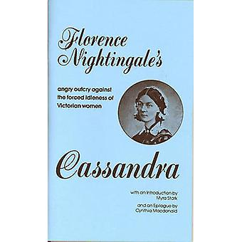 Cassandra - Florence Nightingale's Angry Outcry Against the Forced Idl