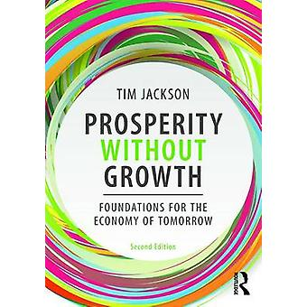 Prosperity Without Growth - Foundations for the Economy of Tomorrow by