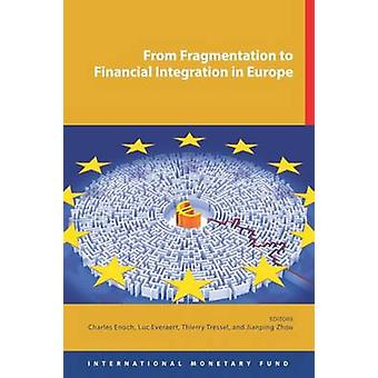 From Fragmentation to Financial Integration in Europe by Charles Enoc