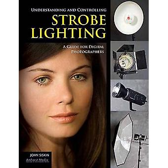 Understanding and Controlling Strobe Lighting - A Guide for Digital Ph