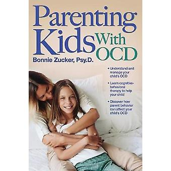 Parenting Kids with Ocd - A Guide to Understanding and Supporting Your