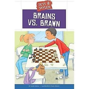 Brains vs. Brawn by Blake Hoena - Dana Regan - 9781631434365 Book