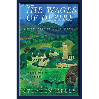 The Wages of Desire - A World War II Mystery by Stephen Kelly - 978168