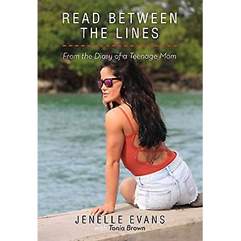 Read Between the Lines - From the Diary of a Teenage Mom by Jenelle Ev