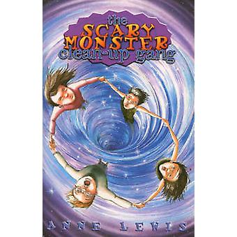 The Scary Monster Clean-up Gang by Anne Lewis - Sarah Warburton - 978