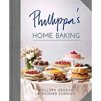 Phillippa's Home Baking by Phillippa Grogan - Richard Cornish - 97819