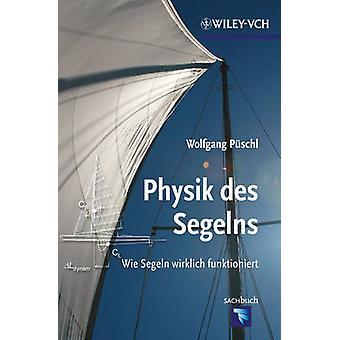 Physik des Segelns - Wie Segeln Wirklich Funktioniert by Wolfgang Pusc