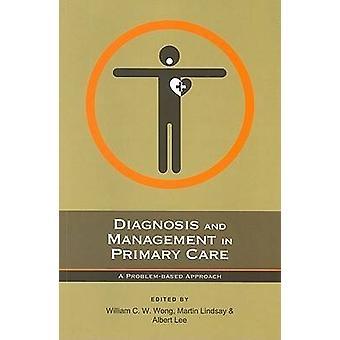 Diagnos och hantering i primärvården-en Problembas metod av