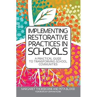 Implementing Restorative Practices in Schools: A Practical Guide to Transforming School Communities (Paperback) by Thorsborne Margaret Blood Peta