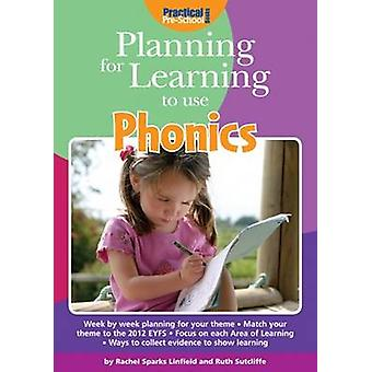 Planning for Learning to Use Phonics by Rachel Sparks Linfield