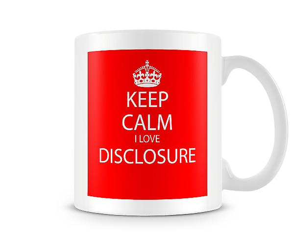Keep Calm I Love Disclosure Printed Mug