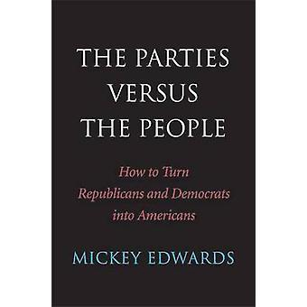 Le parti contro le persone - come trasformare i repubblicani e democratici