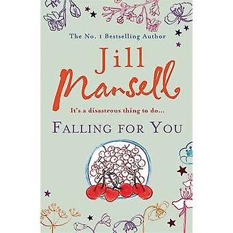 Falling for You by Jill Mansell - 9780755332625 Book