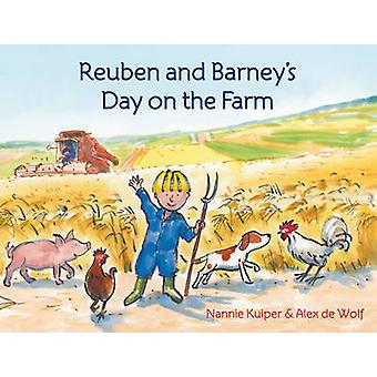 Reuben and Barney's Day on the Farm by Nannie Kuiper - Alex De Wolf -