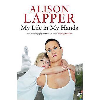 Moje życie w moje ręce (nowe wydanie) przez Alison Lapper - facet Feldman - 97