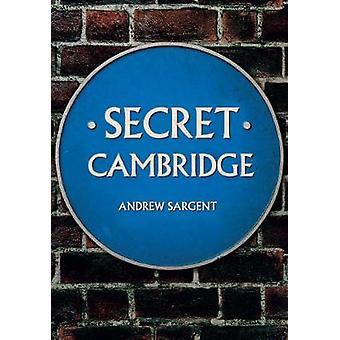 Secret Cambridge by Secret Cambridge - 9781445679914 Book