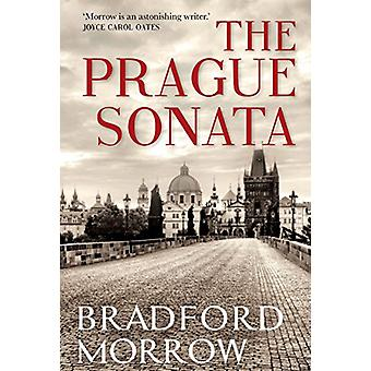 The Prague Sonata by Bradford Morrow - 9781611855043 Book