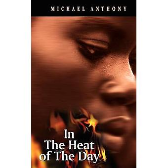 In the Heat of the Day by Michael Anthony - 9789766372835 Book