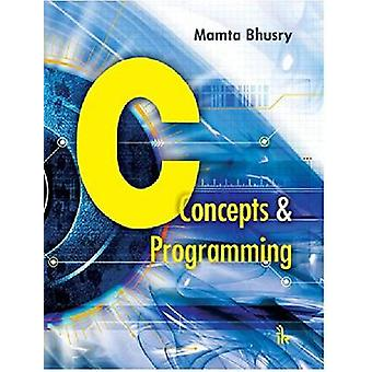 C - Concepts & Programming by Mamta Bhusry - 9789385909306 Book