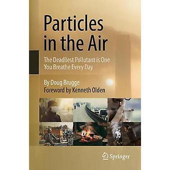 Partiklar i luften - det dödligaste förorening är en du andas någonsin