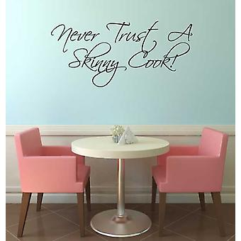 Never Trust A Skinny Cook Novelty Wall Sticker
