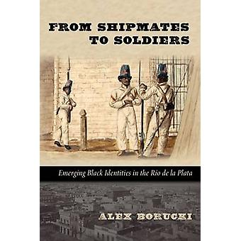 From Shipmates to Soldiers - Emerging Black Identities in the Rio de l