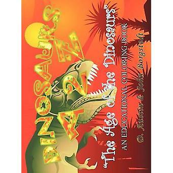 Dinosaurier A 2 Z Das Zeitalter der Dinosaurier von D Austin amp John Borgstedt