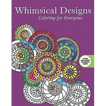 Whimsical Designs - Coloring for Everyone by Skyhorse Publishing - 978