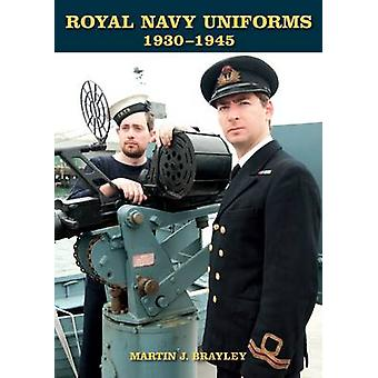 Royal Navy Uniforms 1930-1945 by Martin J. Brayley - 9781847978448 Bo