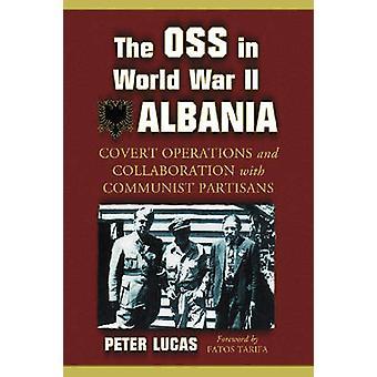O OSS na segunda guerra mundial Albânia - operações encobertas e colaboração