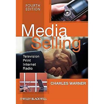 Media Selling - Television - Print - Internet - Radio (4th Revised edi