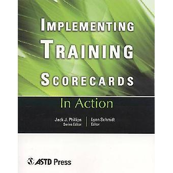 Implementing Training Scorecards (Illustrated edition) by Lynn Schmid