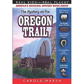 The Mystery on the Oregon Trail (Real Kids! Real Places!)