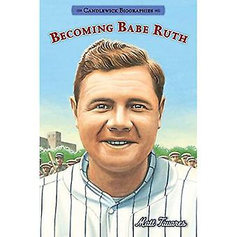Tornando-se Babe Ruth (Candlewick biografias)