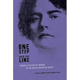 Één stap Over de lijn: Toward a History of vrouwen in de Noord-Amerikaanse Wests