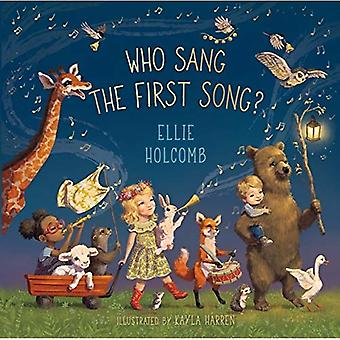 Who Sang the First Song? [Board book]