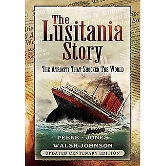 The Lusitania Story: The Atrocity That Shocked the World
