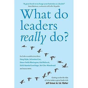 Wat leiders echt doen?: krijgen onder de huid van wat een groot leider teek maakt