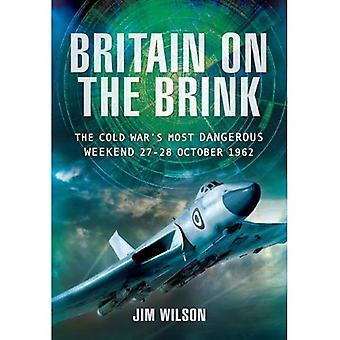 Großbritannien am Rande: der kalte Krieg gefährlichsten Wochenende, 27. / 28. Oktober 1962