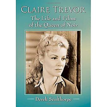 Claire Trevor: The Life and Films of the Queen of� Noir
