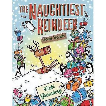 The Naughtiest Reindeer Goes South (The Naughtiest Reindeer)