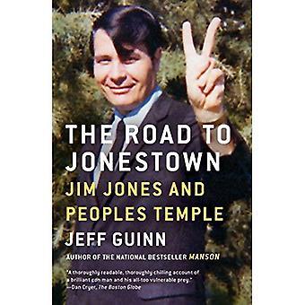 The Road to Jonestown: Jim� Jones and Peoples Temple