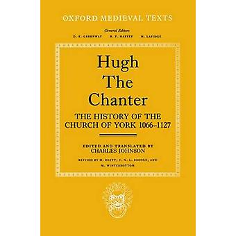 The History of the Church of York 10661127 by Hugh & The Chanter