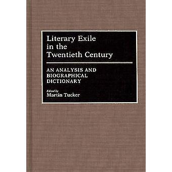 Kirjallisuuden maanpaossa 1900-luvulla, analyysi ja kertova sanakirja Tucker & Martin