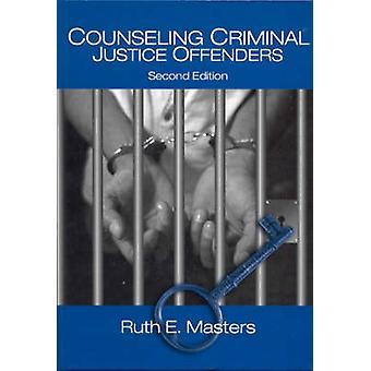 Consigliando i trasgressori di giustizia penale di maestri & Ruth E.