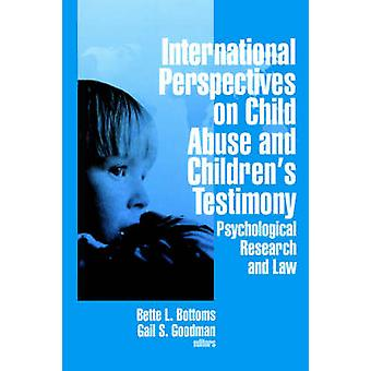 International Perspectives on Child Abuse and Childrens Testimony Psychological Research and Law by Bottoms & Bette L.